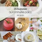 35 Summer Autoimmune Paleo Recipes