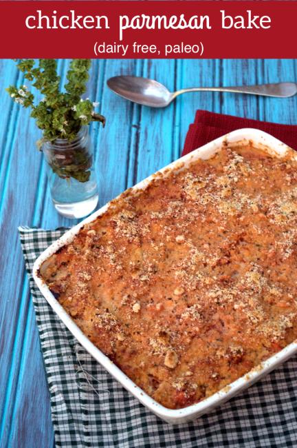Chicken Parmesan Bake (dairy-fee, gluten-free) | Plaid and Paleo