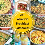 25+ Whole30 Breakfast Casseroles | Plaid and Paleo