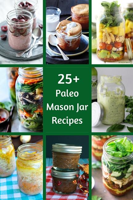 25+ Paleo Mason Jar Recipes | Plaid and Paleo